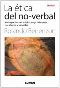 La etica del no verbal - Tomo 1 - Rolando Benenzon