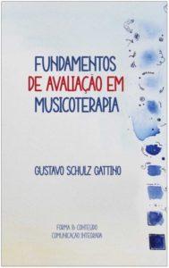 Fundamentos de avaliação em musicoterapia - Gustavo Gattino